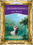 Her Knight Protector (Mills & Boon Historical)