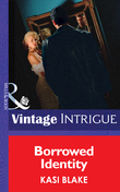 Borrowed Identity (Mills & Boon Intrigue)