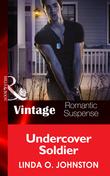Undercover Soldier (Mills & Boon Vintage Romantic Suspense)