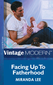 Facing up to Fatherhood (Mills & Boon Modern) (His Baby, Book 3)