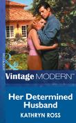 Her Determined Husband (Mills & Boon Modern)