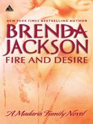 Fire And Desire (Mills & Boon Kimani Arabesque) (Madaris Family Saga, Book 5)