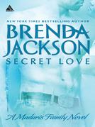 Secret Love (Mills & Boon Kimani Arabesque) (Madaris Family Saga, Book 6)