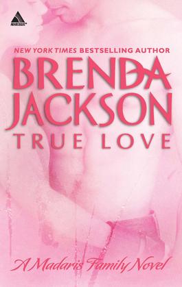 True Love (Mills & Boon Kimani Arabesque) (Madaris Family Saga, Book 7)