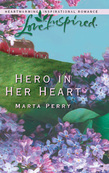 Hero in Her Heart (Mills & Boon Love Inspired) (The Flanagans, Book 1)