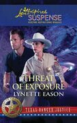 Threat of Exposure (Mills & Boon Love Inspired) (Texas Ranger Justice, Book 5)
