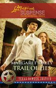 Trail of Lies (Mills & Boon Love Inspired) (Texas Ranger Justice, Book 4)