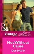 Not Without Cause (Mills & Boon Vintage Superromance) (The Operatives, Book 3)
