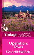 Operation: Texas (Mills & Boon Vintage Superromance) (The Special Agents, Book 4)