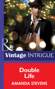 Double Life (Mills & Boon Intrigue) (He's a Mystery, Book 2)