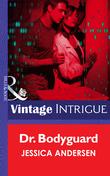 Dr. Bodyguard (Mills & Boon Intrigue)