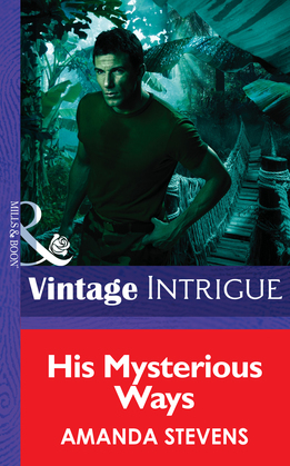 His Mysterious Ways (Mills & Boon Intrigue) (Quantum Men, Book 1)