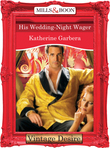 His Wedding-Night Wager (Mills & Boon Desire) (What Happens in Vegas..., Book 1)