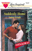 Suddenly Home (Mills & Boon Love Inspired) (Suddenly, Book 8)