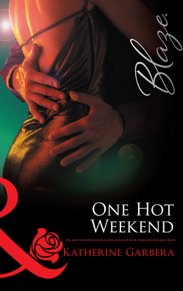 One Hot Weekend (Mills & Boon Blaze)