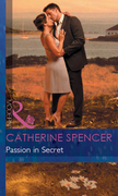 Passion in Secret (Mills & Boon Modern) (Mistress to a Millionaire, Book 4)