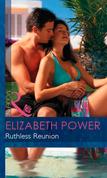 Ruthless Reunion (Mills & Boon Modern)