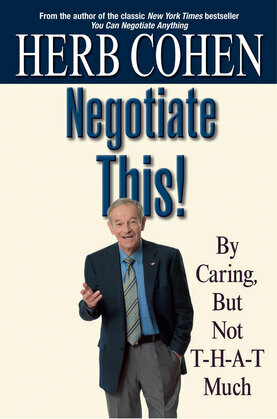 Negotiate This!: By Caring, But Not T-H-A-T Much