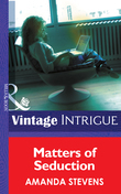 Matters of Seduction (Mills & Boon Intrigue) (Matchmakers Underground, Book 4)