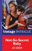 Not-So-Secret Baby (Mills & Boon Intrigue) (Top Secret Babies, Book 11)