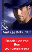 Randall On The Run (Mills & Boon Intrigue) (Brides for Brothers, Book 7)