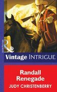 Randall Renegade (Mills & Boon Intrigue) (Brides for Brothers, Book 5)