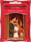 Let it Ride (Mills & Boon Desire) (King of Hearts, Book 3)