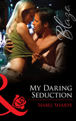 My Daring Seduction (Mills & Boon Blaze)