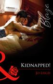 Kidnapped! (Mills & Boon Blaze)