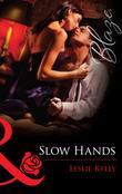 Slow Hands (Mills & Boon Blaze)