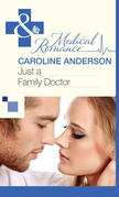 Just a Family Doctor (Mills & Boon Medical)
