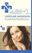 Accidental Rendezvous (Mills & Boon Medical) (The Audley, Book 19)