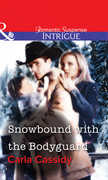 Snowbound with the Bodyguard (Mills & Boon Intrigue)