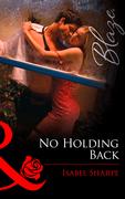 No Holding Back (Mills & Boon Blaze)