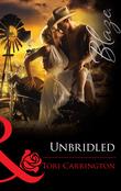 Unbridled (Mills & Boon Blaze)