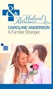 A Familiar Stranger (Mills & Boon Medical)