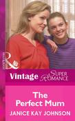 The Perfect Mum (Mills & Boon Vintage Superromance)
