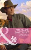 Cattle Baron: Nanny Needed (Mills & Boon Cherish)