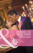 Crowned: The Palace Nanny (Mills & Boon Cherish)