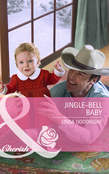 Jingle-Bell Baby (Mills & Boon Cherish)