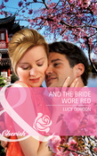 And the Bride Wore Red (Mills & Boon Cherish)