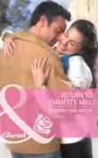 Return to Emmett's Mill (Mills & Boon Cherish)