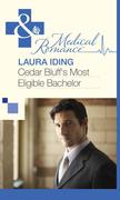 Cedar Bluff's Most Eligible Bachelor (Mills & Boon Medical)
