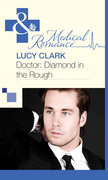 Doctor: Diamond In The Rough (Mills & Boon Medical)
