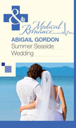 Summer Seaside Wedding (Mills & Boon Medical)