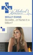 Socialite...Or Nurse In A Million? (Mills & Boon Medical)