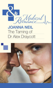 The Taming of Dr Alex Draycott (Mills & Boon Medical)