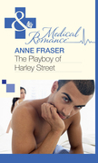 The Playboy of Harley Street (Mills & Boon Medical)