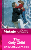 The Only Child (Mills & Boon Vintage Superromance)