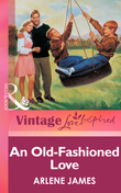 An Old-Fashioned Love (Mills & Boon Vintage Love Inspired)